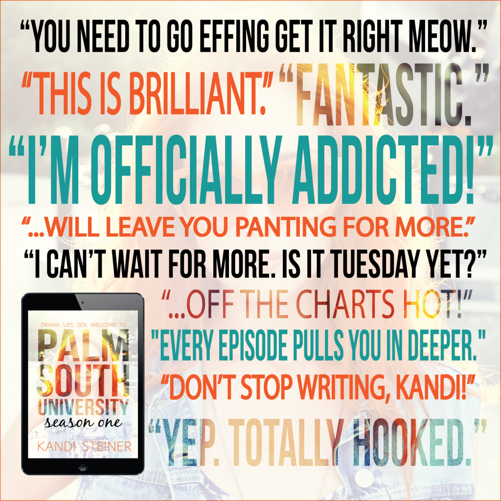 Everyone is talking about Palm South University - a mixture of everything you love about your favorite TV shows and your favorite books. Ready for your next addiction? You can read the entire first season here!